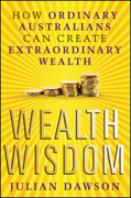 Wealth Wisdom: How Ordinary Australians Can Create Extraordinary Wealth