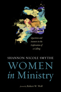 Women in Ministry: Questions and Answers in the Exploration of a Calling