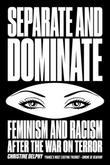 Separate and Dominate: Feminism and Racism after the War on Terror