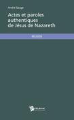 Actes et paroles authentiques de Jésus de Nazareth