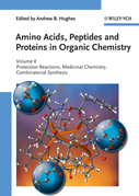 Amino Acids, Peptides and Proteins in Organic Chemistry, Protection Reactions, Medicinal Chemistry, Combinatorial Synthesis: Volume 4 - Protection Rea