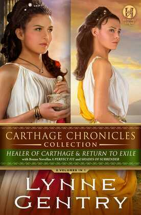 Carthage Chronicles Collection: 2 Volumes in 1 -  Healer of Carthage and Return to Exile with bonus novellas A Perfect Fit and Shades of Surrender
