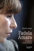 Fadela Amara: Le destin d'une femme