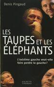 Les taupes et les éléphants: L'extrême gauche veut-elle faire perdre la gauche ?