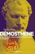 Démosthène: Rhétorique, pouvoir et corruption à Athènes