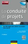 La conduite de projets - 3e ed.: Les 126 règles pour piloter vos projets avec succès