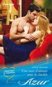 Lynne Graham - Une nuit d'amour avec le cheikh: T2 - Amoureuses et insoumises