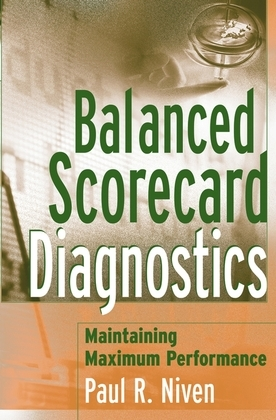 Balanced Scorecard Diagnostics: Maintaining Maximum Performance