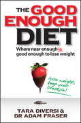 Tara Diversi - The Good Enough Diet: Where Near Enough Is Good Enough to Lose Weight