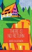 There is No Return