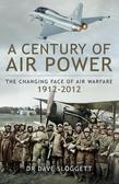 A Century of Air Warfare: The Changing Face of Warfare 1912-2012