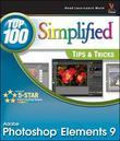 Photoshop Elements 9: Top 100 Simplified Tips and Tricks
