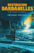 Destination Dardanelles: The Story of HMS E7