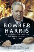 Bomber Harris: Sir Arthur Harris' Despatches on War Operations 1942-1945