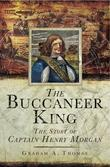 The Buccaneer King: The Story of Captain Henry Morgan