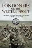 Londoners on the Western Front: The 58th (2/1st London) Division on the Great War