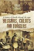 Beggars, Cheats and Forgers: A History of Frauds throughout the ages