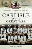 Carlisle in the Great War
