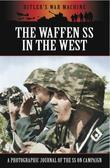 The Waffen SS in the West: A Photographic Journal of the SS on Campaign