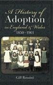A History of Adoption in England and Wales 1850- 1961