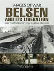 Belsen and it's Liberation: Rare photographs from Wartime Archives