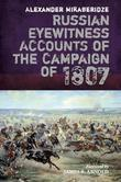 Russian Eyewitness Accounts of the Campaign of 1807