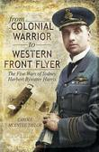 From Colonial Warrior to Western Front Flyer: The Five Wars of Sydney Herbert Bywater Harris