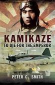 Kamikaze: To Die for the Emperor