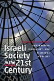 Israeli Society in the Twenty-First Century: Immigration, Inequality, and Religious Conflict
