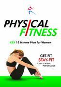 Physical Fitness - XBX 12 minute Plan for Women