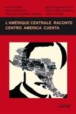 L'Amérique centrale raconte (2014) / Centro América cuenta (2014)