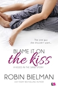 Blame it on the Kiss (Entangled Bliss)