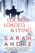 Locked, Loaded, & Lying (Entangled Select Suspense)
