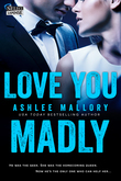 Love You Madly (Entangled Select Suspense)
