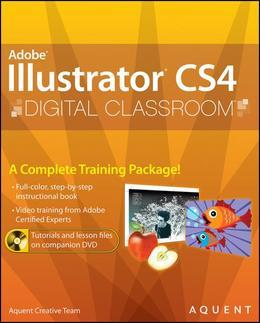 Illustrator CS4 Digital Classroom<sup><small>TM</small></sup>, (Book and Video Training)