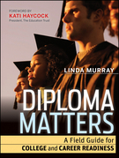 Diploma Matters: A Field Guide for College and Career Readiness