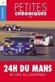 Petites Chroniques #1 : 24 h du Mans — 80 ans au compteur