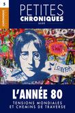 Petites Chroniques #5 : L'Année 80 — Tensions mondiales et chemins de traverse