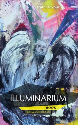 Illuminarium - Book 1 - Soliloquy's Labyrinth Series