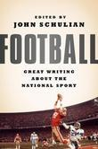 Football: Great Writing About the National Sport: A Special Publication of The Library of America