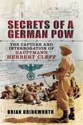 Secrets of a German POW: The Capture and Interrogation of Hauptmann Herbert Cleff