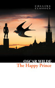 The Happy Prince and Other Stories (Collins Classics)