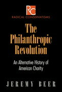 The Philanthropic Revolution: An Alternative History of American Charity