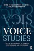 Voice Studies: Critical Approaches to Process, Performance and Experience