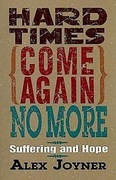 Hard Times Come Again No More: Suffering and Hope