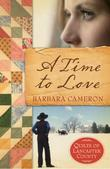 A Time To Love: Quilts of Lancaster County  Book 1