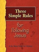 Three Simple Rules for Following Jesus Leader's Guide: A Six-Week Study for Children