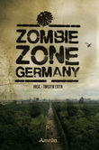 Zombie Zone Germany: Die Anthologie