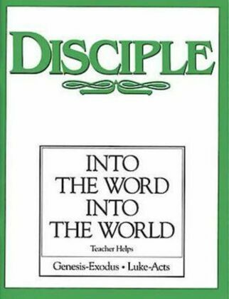 Disciple II Into the Word Into the World: Teacher Helps: Into the Word Into the World