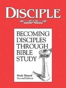 Disciple I Becoming Disciples Through Bible Study: Study Manual: Second Edition